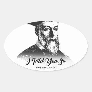 Nostradamus: I Told You So Oval Sticker