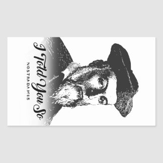 Nostradamus: I Told You So Rectangular Sticker