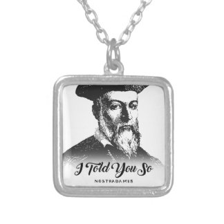 Nostradamus: I Told You So Silver Plated Necklace