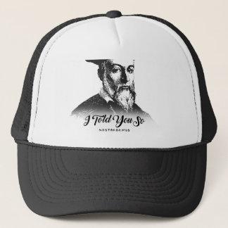 Nostradamus: I Told You So Trucker Hat