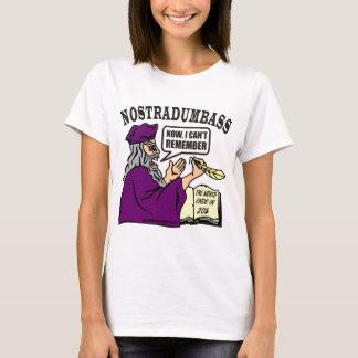 NOSTRADUMBASS T-Shirt