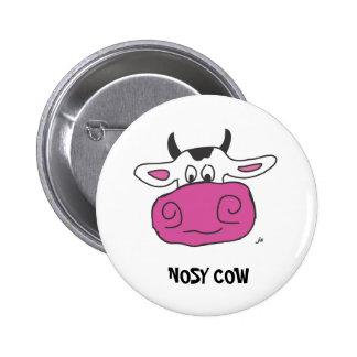 NOSY COW 6 CM ROUND BADGE