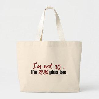 Not 30 $29.95 Plus Tax Jumbo Tote Bag