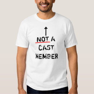 NOT A Cast Member Shirt