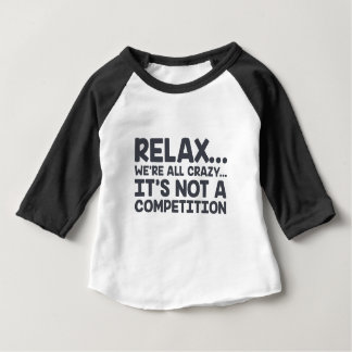 Not A Competition Baby T-Shirt