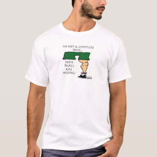 Not A Complete Idiot Amputee T-Shirt