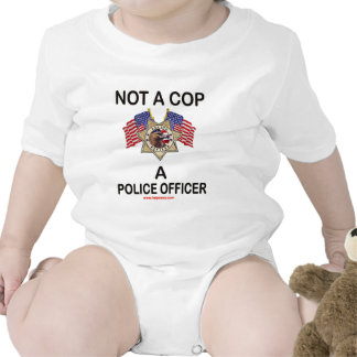 NOT_A_COP_A_POLICE_OFFICER BABY CREEPER