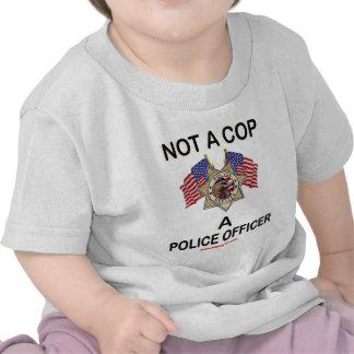 NOT_A_COP_A_POLICE_OFFICER T SHIRT