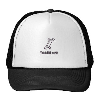 NOT a drill Mesh Hat