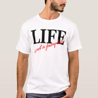 NOT A FAIRY TALE T-Shirt