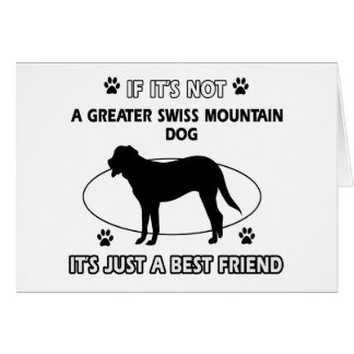 Not a greater swiss mountain dog greeting card