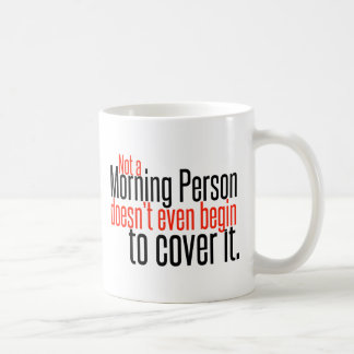 Not a Morning Person Doesn't Even... Basic White Mug