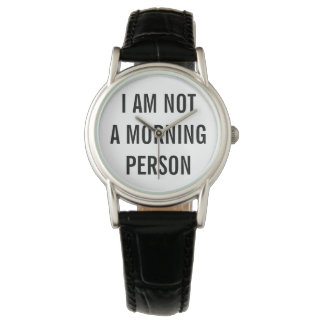 """""""not a morning person"""" leather watch"""