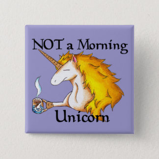 NOT a Morning Unicorn 15 Cm Square Badge