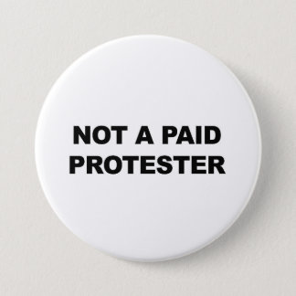 Not a Paid Protester 7.5 Cm Round Badge