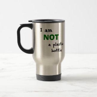 """""""NOT a plastic bottle"""" Travel Mug"""