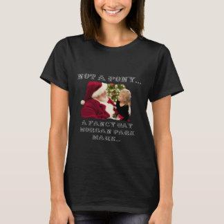 NOT A PONY - A FANCY MORGAN PARK MARE T-Shirt