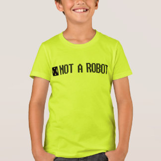 NOT A ROBOT GEAR BY EKLEKTIX, T-Shirt