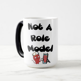Not A Role Model Magic Mug