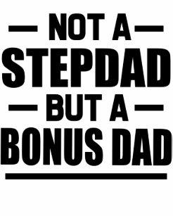 30d506de1 Not a Stepdad but a Bonus Dad funny men's shirt