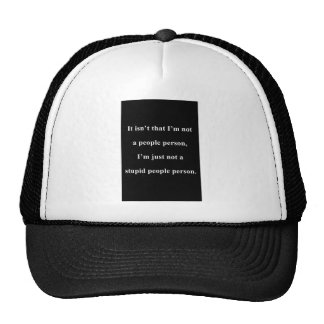 NOT A STUPID PEOPLE PERSON FUNNY INSULTS SAYINGS HATS