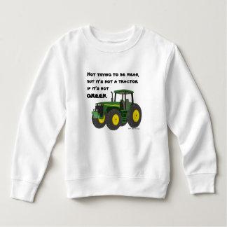 Not a tractor if it's not green. sweatshirt