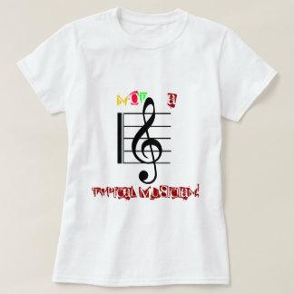 NOT A Typical Musician! T-Shirt