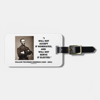 Not Accept If Nominated Not Serve Sherman Quote Luggage Tag