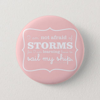 Not Afraid of Storms - Pink 6 Cm Round Badge