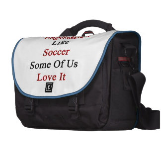 Not All Englishmen Like Soccer Some Of Us Love It Laptop Bag