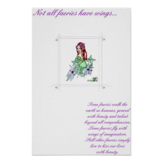Not all Faeries have wings.. Poster