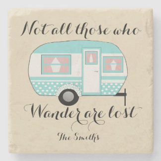 Not All Those Who Wander Are Lost Custom Coaster
