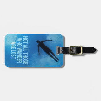 Not all those who wander are lost - Travel Quotes Luggage Tag