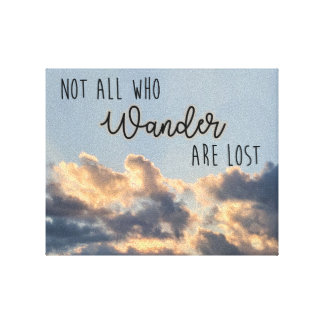 """Not all who wander are lost"" canvas print"