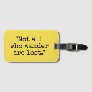 Not all who wander are lost custom travel luggage tag