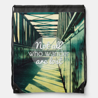 Not all who wander are lost. drawstring bag