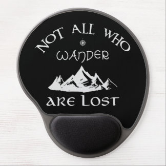 Not All Who Wander Are Lost Gel Mouse Pad