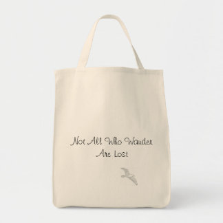 Not All Who Wander Are Lost Grocery Tote Bag