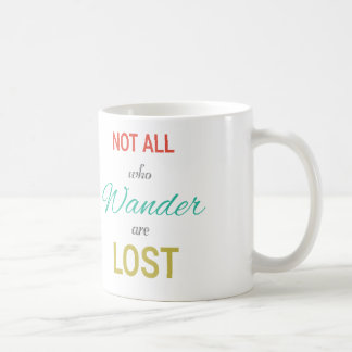 Not All Who Wander Are Lost Inspire Type Coffee Mug