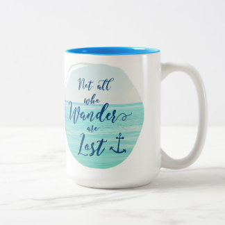Not all who Wander are Lost ~ Ocean/Nautical Two-Tone Coffee Mug