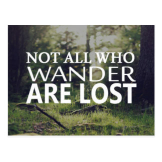 Not All Who Wander Are Lost Postcard