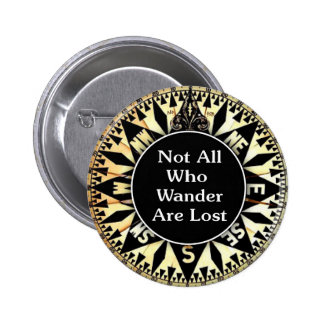 Not All Who Wander Are Lost Quote Pinback Buttons