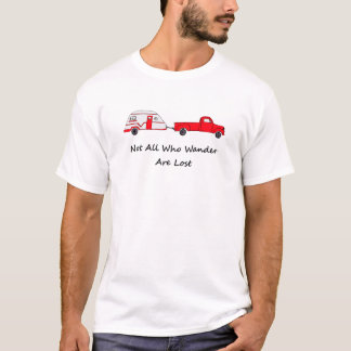 Not All Who Wander Are Lost Quote Trailer Caravan T-Shirt