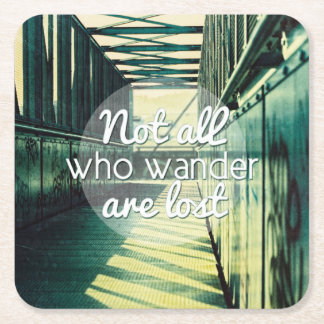 Not all who wander are lost. square paper coaster