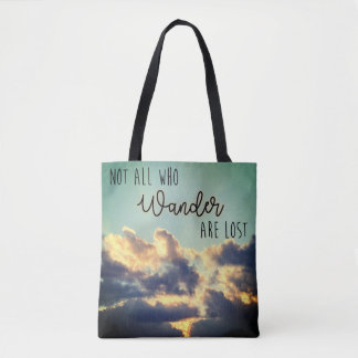 Not all who wander are lost - tote