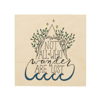 Not All Who Wander Are Lost Wood Wall Decor