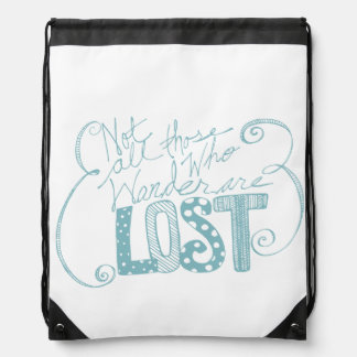 Not all who wonder are lost rucksack