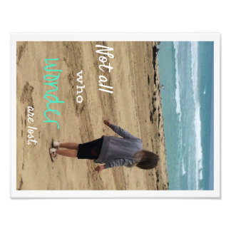"""Not all who wonder are lost"" Beach Print Photo"