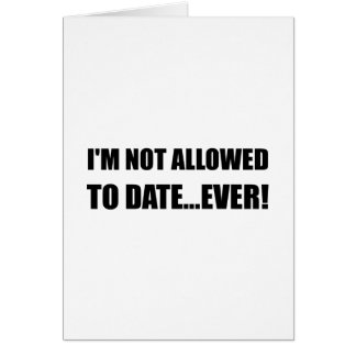 Not Allowed Date Ever Card