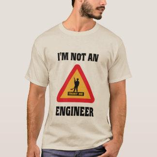 NOT AN ARMY ENGINEER T-Shirt